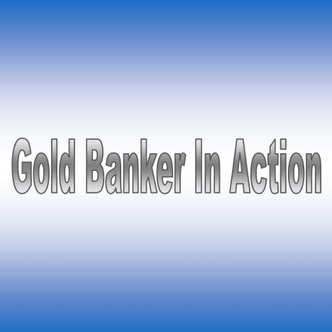 Gold Banker In Action