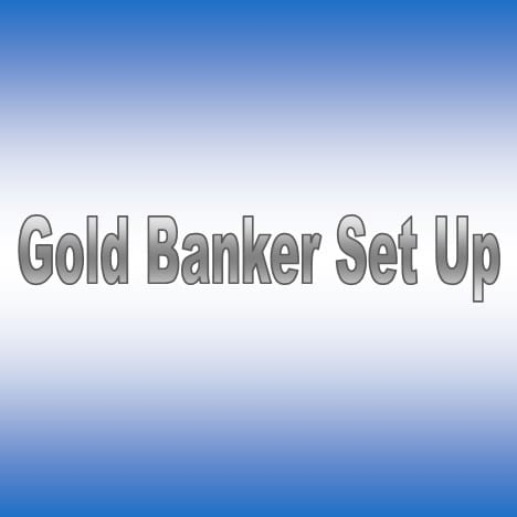 Gold Banker Set Up