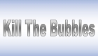 Kill The Bubbles 140x80